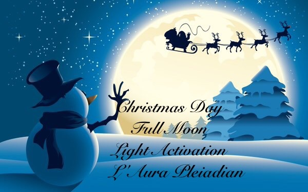 Christmas Day, Full Moon~Light Activation | The New Divine Humanity